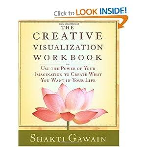 The Creative Visualization Workbook: Second Edition (Gawain, Shakti) [Paperback]
