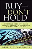 Buy--DONT Hold: Investing with ETFs Using Relative Strength to Increase Returns with Less Risk (paperback)