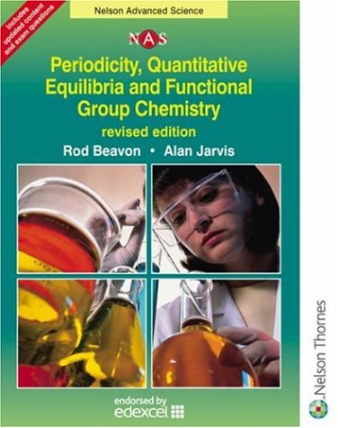 Periodicity, Quantitative Equilibria & Functional Group Chemistry (Nelson Advanced Science)