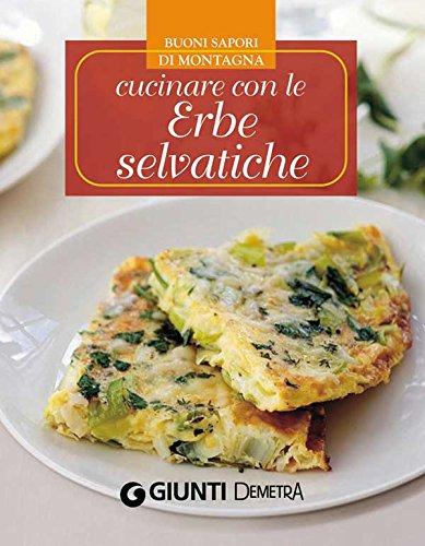 Ebook cucinare con le erbe selvatiche cucina demetra di aa vv giunti giunti editore - Cucinare con le spezie ...
