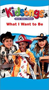 Amazon.com: Kidsongs: What I Want to Be! [VHS]: The Kidsongs Kids