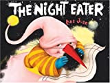 The Night Eater (Ezra Jack Keats New Illustrator Award)