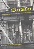 Soho: The Rise and Fall of an Artists Colony