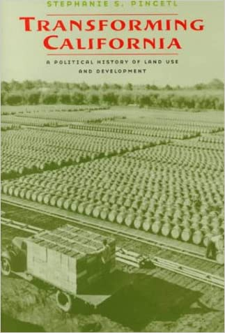 Transforming California: A Political History of Land Use and Development