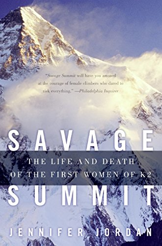 Savage Summit: The Life and Death of the First Women of K2: True Stories of the 5 Women Who Climbed K2 Book Cover