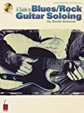 David Grissom A Guide To Blues/Rock Guitar Soloing Gtr Book/Cd