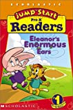 Jumpstart Pre-k: Early Reader: Eleanor's Enormous Ears (043920318X) by Lewison, Wendy