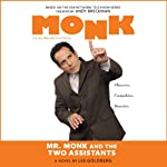 Mr. Monk and the Two Assistants (       UNABRIDGED) by Lee Goldberg Narrated by Angela Brazil