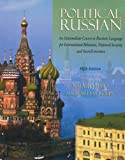 img - for POLITICAL RUSSIAN: AN INTERMEDIATE COURSE IN RUSSIAN LANGUAGE FOR INTERNATIONAL RELATIONS, NATIONAL SECURITY AND SOCIO-ECONOMICS book / textbook / text book