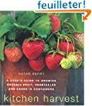 Kitchen Harvest: A Cook's Guide to Gr...