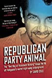 "Republican Party Animal: The ""Bad Boy of Holocaust History"" Blows the Lid Off Hollywoods Secret Right-Wing Underground"
