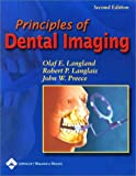 img - for Principles of Dental Imaging (PRINCIPLES OF DENTAL IMAGING ( LANGLAND)) book / textbook / text book