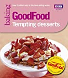 Good Food: Tempting Desserts: Triple-tested Recipes: Tried-and-tested Recipes (Good Food 101)