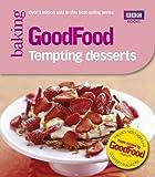 Good Food: Tempting Desserts: Triple-tested Recipes (Good Food 101)