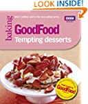 Good Food: Tempting Desserts: Triple-...