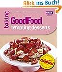 Good Food: Tempting Desserts: Triple-...