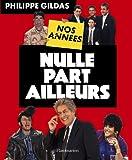 echange, troc Gildas Philippe - Nos Annees Nulle Part Ailleurs
