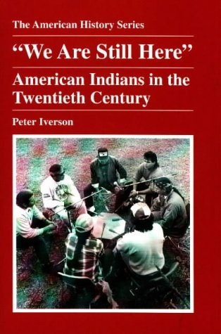 we-are-still-here-american-indians-in-the-twentieth-century-american-history-series