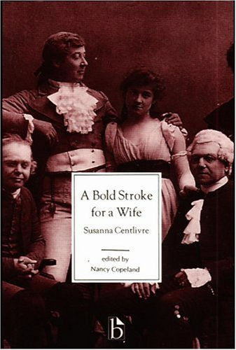 A Bold Stroke for a Wife (Broadview Literary Texts)