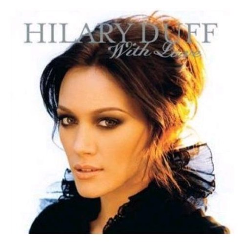 Hilary Duff - With Love Pt.1 - Zortam Music