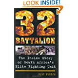 32 Battalion: The Inside Story of South Africa's Elite Fighting Unit by Piet Nortje