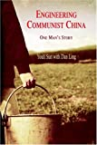 img - for Engineering Communist China. Triumphs and Prevarications book / textbook / text book