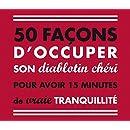 50 façons d'occuper son diablotin chéri pour avoir 15 minutes de vraie tranquilité