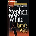Harm's Way: A Dr. Alan Gregory Mystery (       ABRIDGED) by Stephen White Narrated by Dick Hill