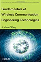 Fundamentals of Wireless Communication Engineering Technologies Front Cover