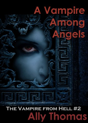 A Vampire Among Angels (The Vampire from Hell: Part 2)