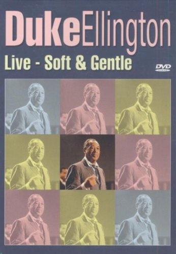 Duke Ellington Live - Soft & Gentle [DVD] [2005]