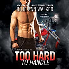 Too Hard to Handle: Black Knights Inc. (       UNABRIDGED) by Julie Ann Walker Narrated by Lesa Lockford