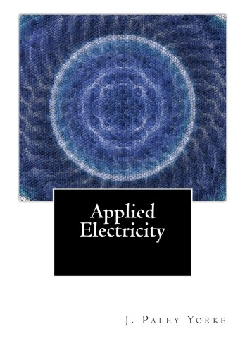 Applied Electricity: A Text-Book of Electrical Engineering For Second Year Students