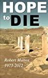 img - for Hope to Die by Mattox, Robert (2013) Paperback book / textbook / text book