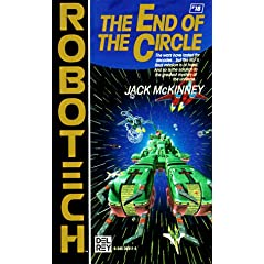 End of the Circle (Robotech #18) by Jack McKinney