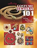 img - for Collecting Costume Jewelry 101: Basics of Starting, Building & Upgrading, Identification and Value Guide, 2nd Edition book / textbook / text book
