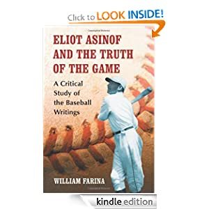 Eliot Asinof and the Truth of the Game: A Critical Study