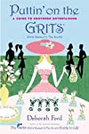 Puttin' on the Grits: A Guide to Southern Entertaining