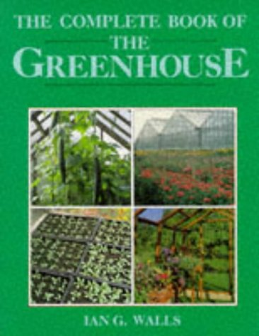 The Complete Book of the Greenhouse