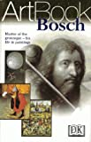 Bosch (DK Art Book) (0751307254) by Dorling Kindersley Publishing Staff