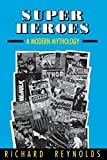 Super Heroes: A Modern Mythology (Studies in Popular Culture)