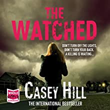 The Watched (       UNABRIDGED) by Casey Hill Narrated by Caroline Lennon