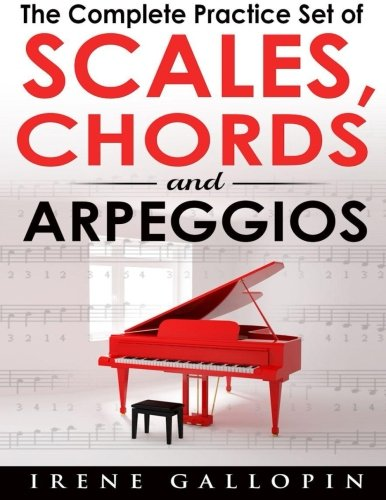 The Complete Practice Set of Scales, Chords and Arpeggios