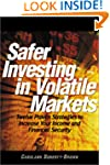 Safer Investing in Volatile Markets:...