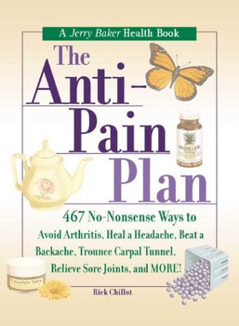 The Anti-Pain Plan: 467 No-Nonsense Ways to Avoid Arthritis, Heal a Headache, Beat a Backache, Trounce Carpal Tunnel, Relieve Sore Joints, and More! (Jerry Baker Good Health series) (Carpal Tunnel Master compare prices)