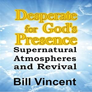 Desperate for God's Presence Audiobook