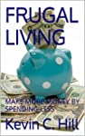 FRUGAL LIVING: MAKE MORE MONEY BY SPE...