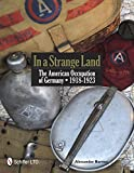 img - for In a Strange Land: The American Occupation of Germany 1918-1923 book / textbook / text book