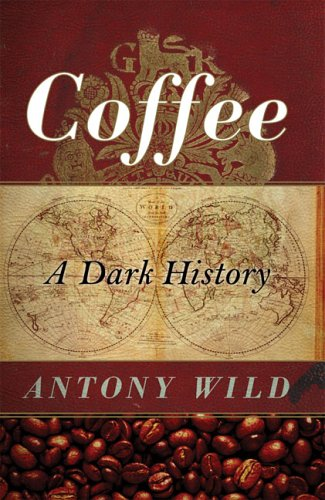 Coffee: A Dark History