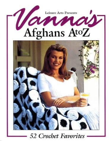 Vannas Afghans A to Z: 52 Crochet Favorites by Fitzpatrick, Nancy Janice